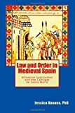 Law and Order in Medieval Spain, Jessica Knauss, 1467937177