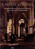 A Moral Compass, Arthur K. Wheelock Jr., Lawrence O. Goedde, 0942159233