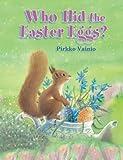 Who Hid the Easter Egg?, Pirkko Vainio, 0735840636