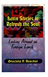 Latin Stories to Refresh the Soul, Graciela F. Beecher, 1585006580