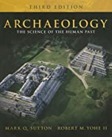 Archaeology: The Science of the Human Past (3rd Edition)