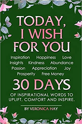 TODAY I WISH FOR YOU Inspiration Happiness Love Insights Interesting Inspirational Love And I Appreciate You