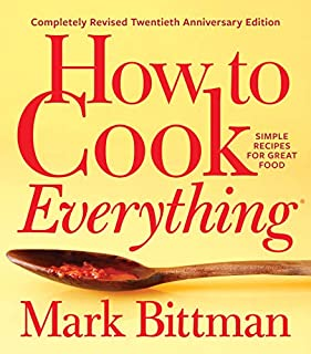 Book Cover: How to Cook Everything―Completely Revised Twentieth Anniversary Edition: Simple Recipes for Great Food