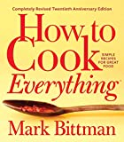 How to Cook Everything_Completely Revised Twentieth Anniversary Edition: Simple Recipes for Great Food: more info