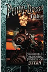 Penny Dread Tales Volume IV: Perfidious and Paranormal Punkery of Steam (Volume 4) Paperback