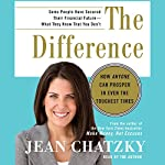 The Difference: How Anyone Can Prosper in Even The Toughest Times | Jean Chatzky
