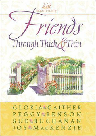 Friends Through Thick and - Gaither Gloria