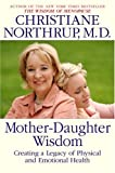 : Mother-Daughter Wisdom: Creating a Legacy of Physical and Emotional Health