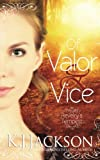 Of Valor & Vice: A Revelry's Tempest Novel (Volume 1)
