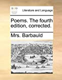Poems the Fourth Edition, Corrected, Barbauld, 1170131093