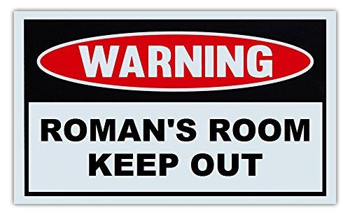 Novelty Warning Sign: Roman's Room Keep Out - For Boys, Girls, Kids, Children - Post on Bedroom Door - 10