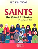Saints, Our Friends and Teachers, Lee Palencar, 1585955116