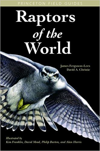 Kostenlose E-Books im PDF-Format herunterladen Raptors of the World (Princeton Field Guides) by James Ferguson-Lees ePub