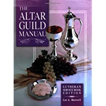 The Altar Guild Manual: Lutheran Service Book Edition