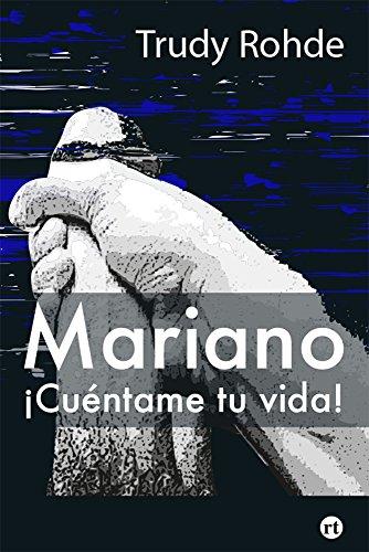 Amazoncom Mariano Cuéntame Tu Vida Spanish Edition Ebook