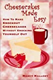 Cheesecakes Made Easy, Marcy Mallory, 0966492404