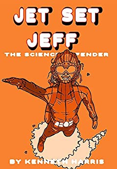 Jet Set Jeff: The Science Defender by [Harris, Kenneth]