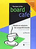 Best of the Board Café: Hands-On Solutions for Nonprofit Boards