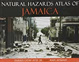 Natural Hazards Atlas of Jamaica, Parris Lyew-Ayee and Rafi Ahmad, 9766402590