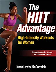 HIIT Advantage, The: High-Intensity Workouts for Women