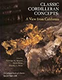 img - for Classic Cordilleran Concepts: A View from California (Special Paper (Geological Society of America)) book / textbook / text book