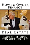 How to Owner Finance, Imperium Opes Consulting, 1493710281