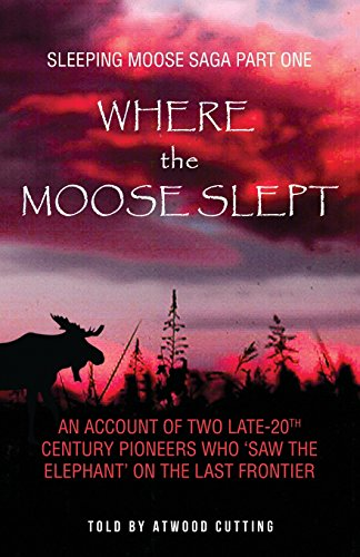 Where the Moose Slept, SLEEPING MOOSE SAGA - PART ONE