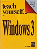 Teach Yourself . . . Windows 3, Alan Stevens, 1558280650