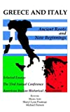 img - for Greece and Italy: Ancient Roots & New Beginnings (AIHA (SERIES), 33.) book / textbook / text book