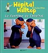 Hôpital Hilltop : Le Fantôme de l'hôpital