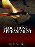Seductions of Appeasement (Victor Davis Hanson Collection Book 1)