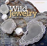 img - for Wild Jewelry: A Complete Guide to Making Statement Jewelry from Objects Found in Nature by Sarah Drew (2012-06-26) book / textbook / text book