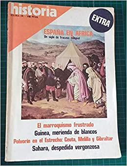 España en áfrica. Un siglo de fracaso colonial: El marroquismo ...