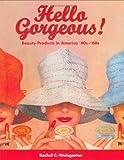 Hello Gorgeous!, Rachel C. Weingarten, 1933112182