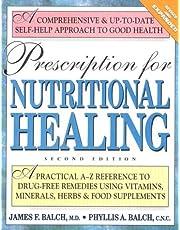 Prescription for Nutritional Healing: Second Edition