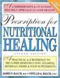 Prescription for Nutritional Healing, James F. Balch and Phyllis A. Balch, 0895297272