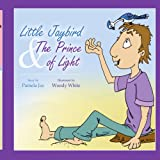 Little Jaybird and the Prince of Light, Pamela Jay, 1438930550