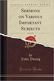 Book Sermons on Various Important Subjects, Vol. 3 of 3 (Classic Reprint)