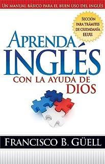 Aprenda Inglés Con La Ayuda De Dios: Un manual básico para el buen uso del