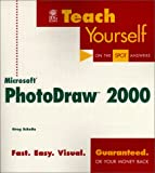 Teach Yourself Microsoft Photodraw 2000, Gregory Schultz, 0764533541