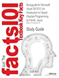 Studyguide for Microsoft Visual C# 2010: an Introduction to Object-Oriented Programming by Joyce Farrell, ISBN 9780538479516, Reviews, Cram101 Textbook and Farrell, Joyce, 1490262164