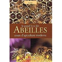 Le grand livre des abeilles cours d'apiculture moderne