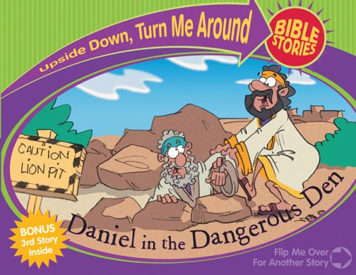 Download Daniel in the Dangerous Den And Paul And Silas And the Prison Prayer (Upside Down Turn Me Around Bible Stories) PDF