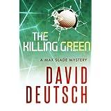 The Killing Green (Max Slade Mysteries) (Volume 2)