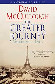 The Greater Journey: Americans in Paris by [McCullough, David]