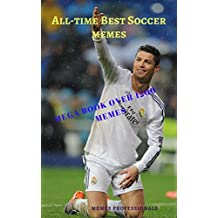All Time Best Soccer memes : Entertaining soccer memes ever: mega book of soccer memes