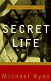 Secret Life, Michael Ryan, 0679767762