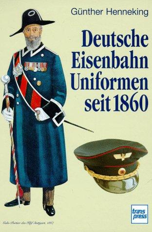 Deutsche Eisenbahn-Uniformen seit 1860