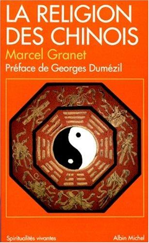 La Religion des Chinois Poche – 26 février 1998 Marcel Granet Georges Dumézil Albin Michel 222609962X