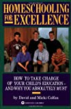 Homeschooling for Excellence, David Colfax and Micki Colfax, 0446389862